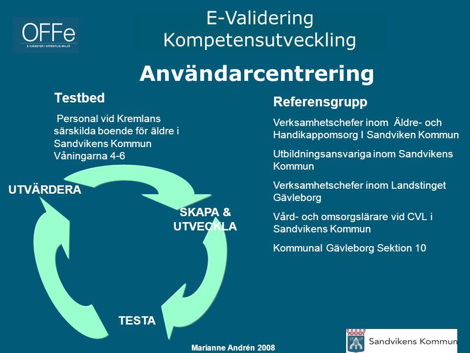 E-Validering Kompetensutveckling Marianne Andrén 2008 Testbed Personal vid Kremlans särskilda boende för äldre i Sandvikens Kommun Våningarna 4-6 Refe