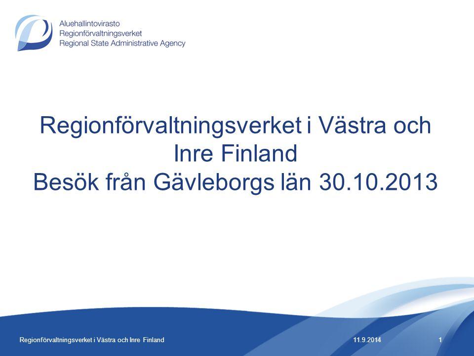Regionförvaltningsverket i Västra och Inre Finland Besök från Gävleborgs län 30.10.2013 11.9.20141Regionförvaltningsverket i Västra och Inre Finland