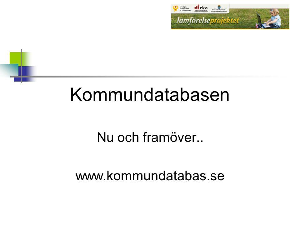 Kommundatabasen Nu och framöver.. www.kommundatabas.se