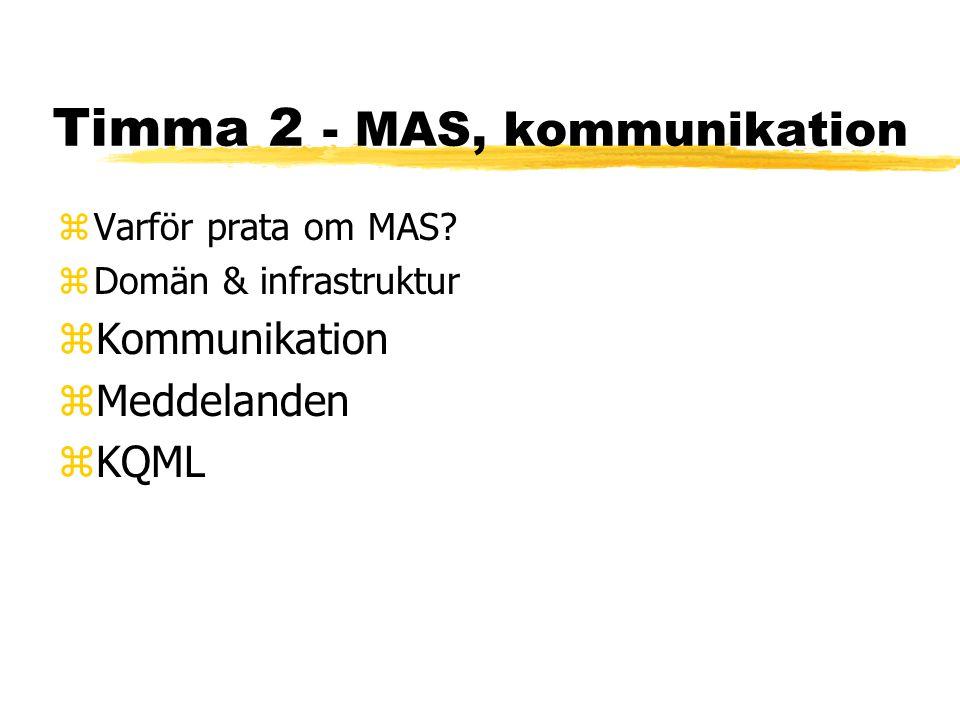 Timma 2 - MAS, kommunikation zVarför prata om MAS.