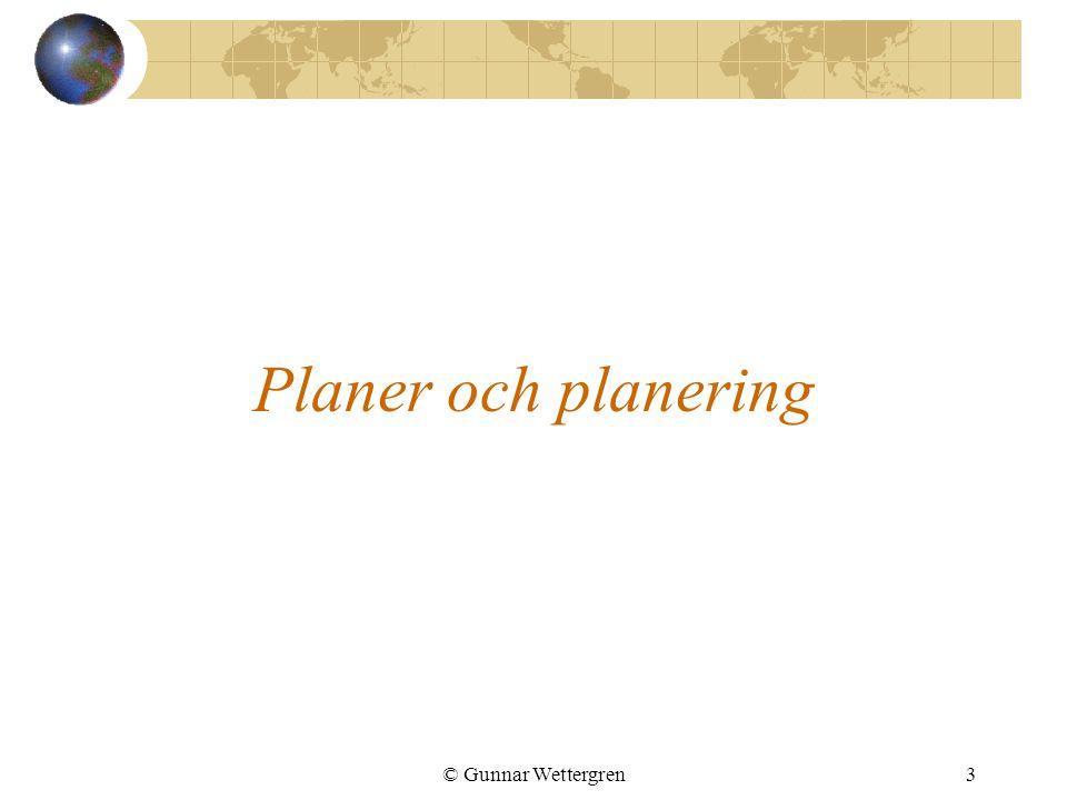 © Gunnar Wettergren14 Skapa en arbetsplan För att kunna göra detta måste vi: Bryta ner arbetet Uppskatta resursbehov Tid Personalkostnader HW/SW