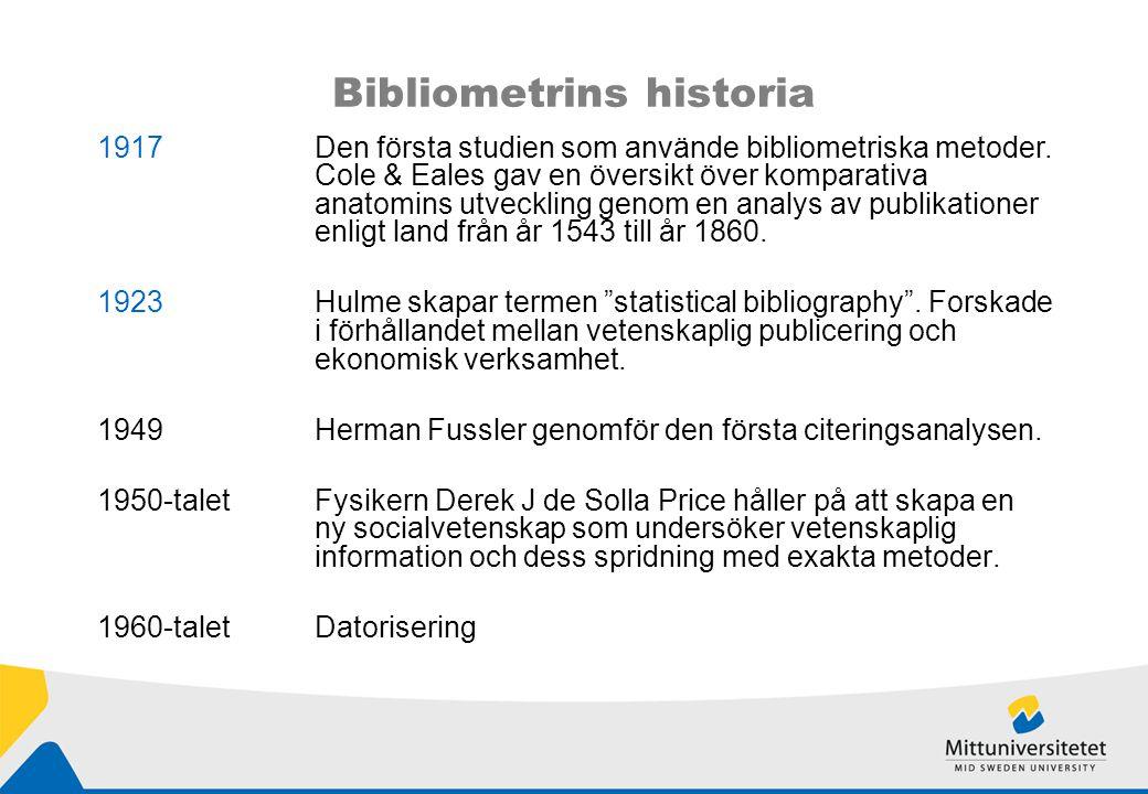 Bibliometrins historia 1964Grundandet av Science Citation Index av Eugene Garfields Institute for Scientific Information (ISI) 1969Alan Pritchard myntar termen bibliometrics i artikeln Statistical bibliography or bibliometrics? .