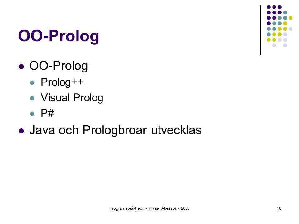 Programspråktteori - Mikael Åkesson - 200910 OO-Prolog Prolog++ Visual Prolog P# Java och Prologbroar utvecklas