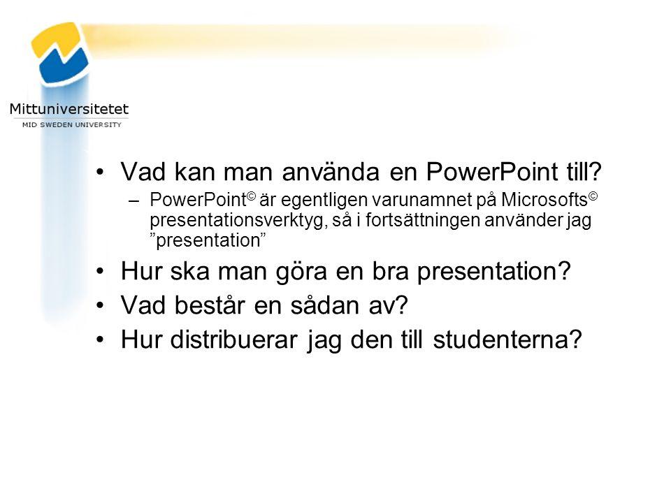 Faktorer som påverkar hur du utformar din presentation Det är viktigt att tänka på –Vilka din publik är –I vilket sammanhang den ska användas –Vad du vill med den Informera/undervisa Argumentera Sälja något Det som är passar vid ett tillfälle kan var helt fel vid ett annat