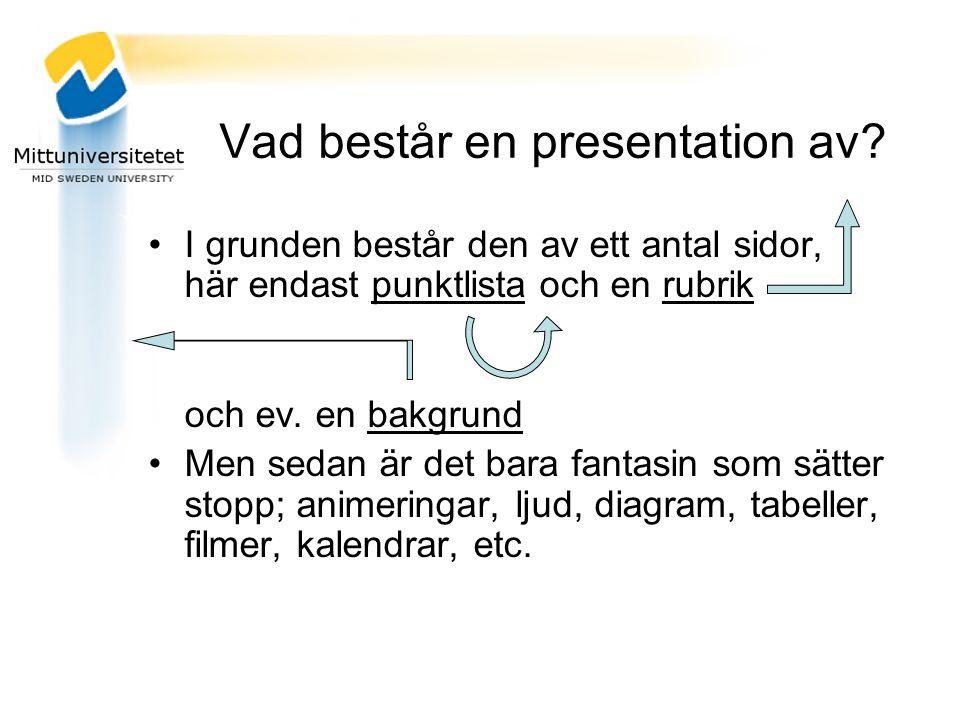 Vad består en presentation av.