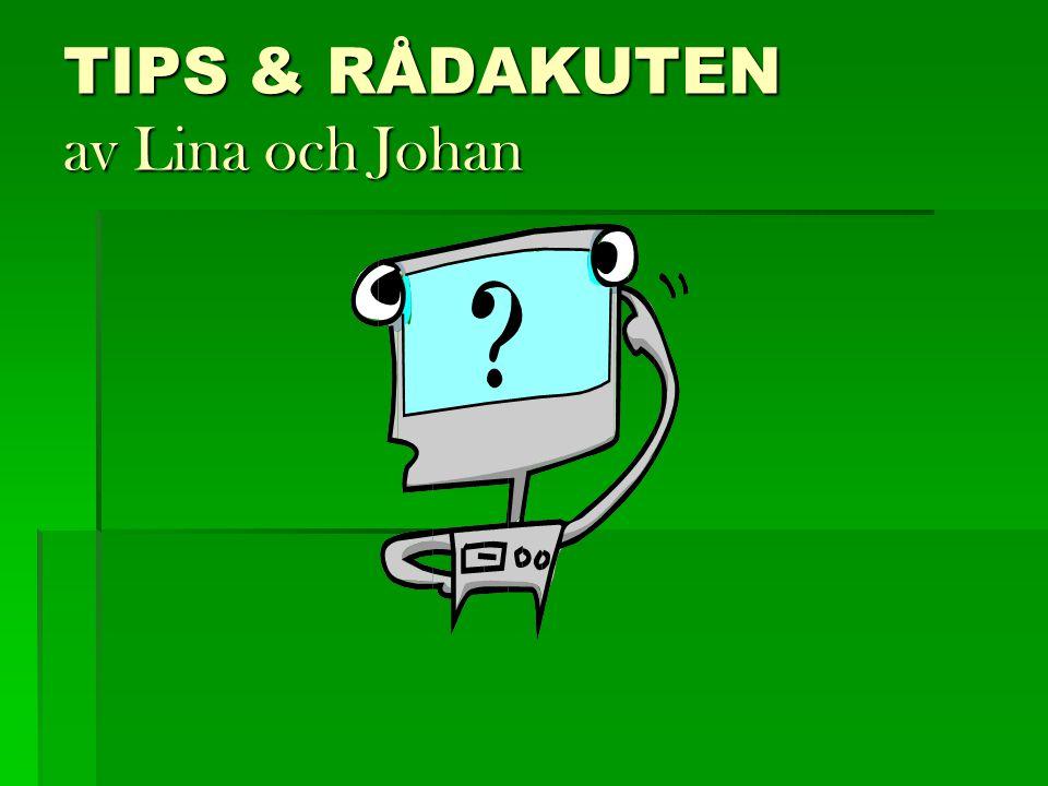 TIPS & RÅDAKUTEN av Lina och Johan