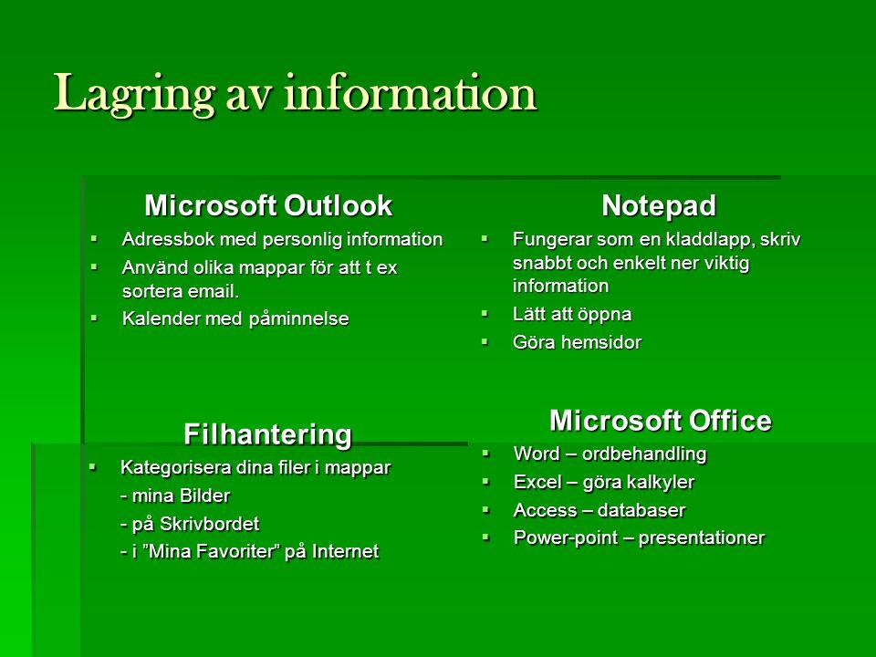 Lagring av information Microsoft Outlook  Adressbok med personlig information  Använd olika mappar för att t ex sortera email.