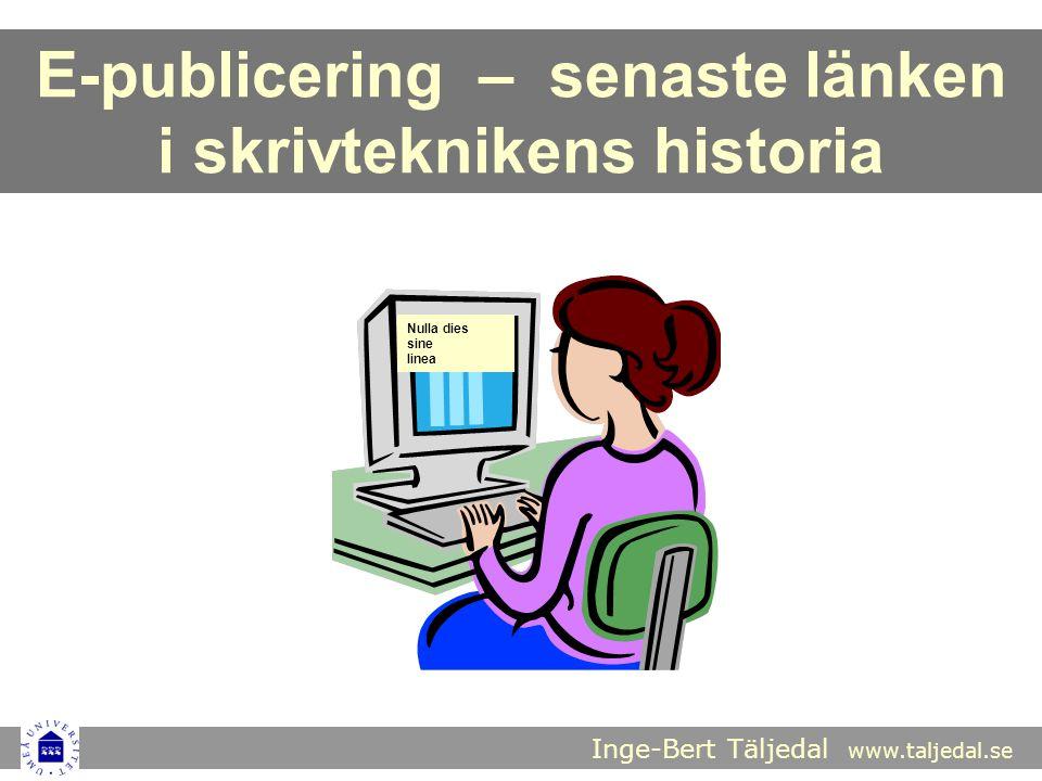 E-PUBLICERING PÅ NÄTET gör det tekniskt möjligt att snabbt och billigt sprida vetenskapliga verk till alla .