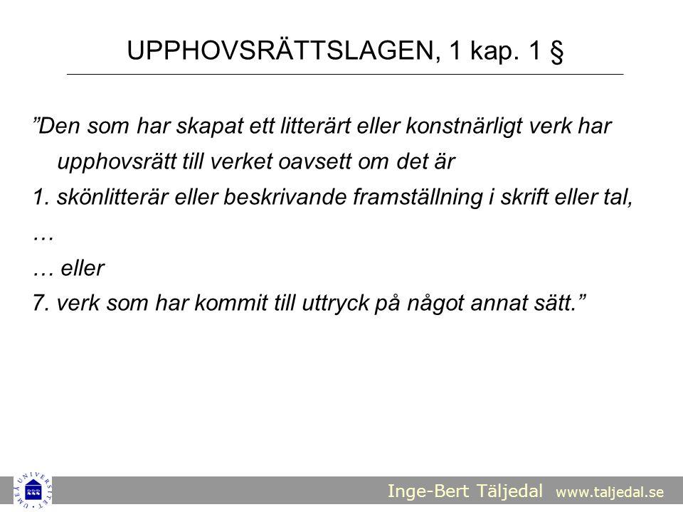 Inge-Bert Täljedal www.taljedal.se UPPHOVSRÄTTSLAGEN, 1 kap.
