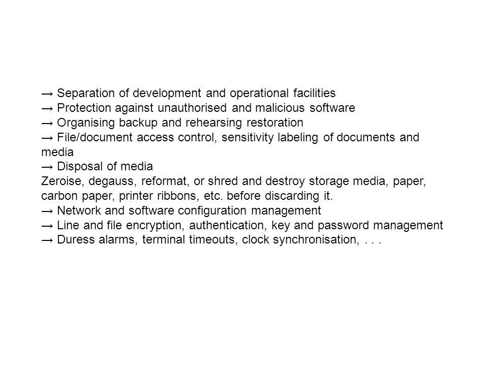 → Separation of development and operational facilities → Protection against unauthorised and malicious software → Organising backup and rehearsing res
