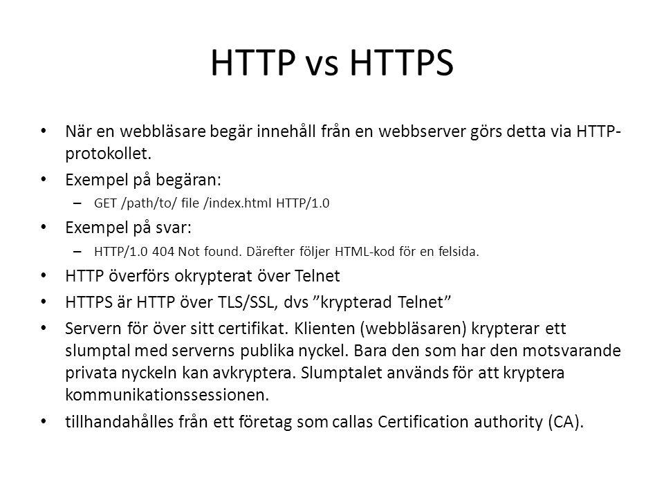 HTTP vs HTTPS När en webbläsare begär innehåll från en webbserver görs detta via HTTP- protokollet.