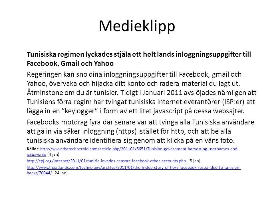 Medieklipp Tunisiska regimen lyckades stjäla ett helt lands inloggningsuppgifter till Facebook, Gmail och Yahoo Regeringen kan sno dina inloggningsuppgifter till Facebook, gmail och Yahoo, övervaka och hijacka ditt konto och radera material du lagt ut.