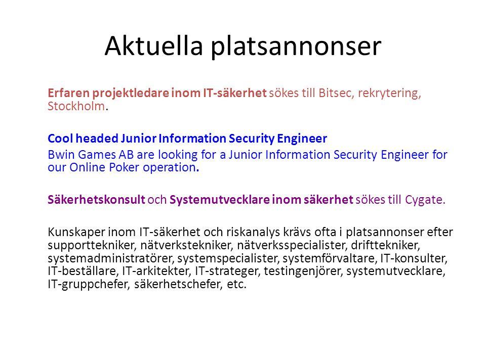 Aktuella platsannonser Erfaren projektledare inom IT-säkerhet sökes till Bitsec, rekrytering, Stockholm. Cool headed Junior Information Security Engin