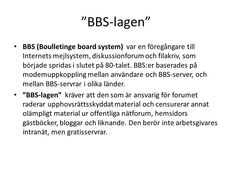 """""""BBS-lagen"""" BBS (Boulletinge board system) var en föregångare till Internets mejlsystem, diskussionforum och filakriv, som började spridas i slutet på"""