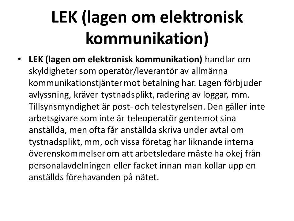 LEK (lagen om elektronisk kommunikation) LEK (lagen om elektronisk kommunikation) handlar om skyldigheter som operatör/leverantör av allmänna kommunik