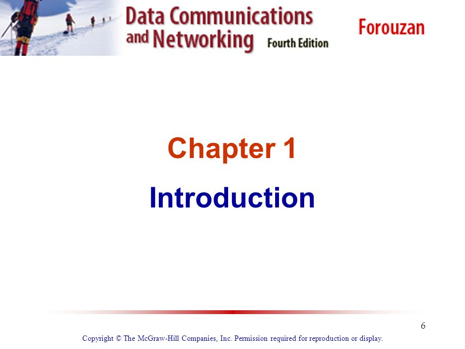 6 Chapter 1 Introduction Copyright © The McGraw-Hill Companies, Inc. Permission required for reproduction or display.