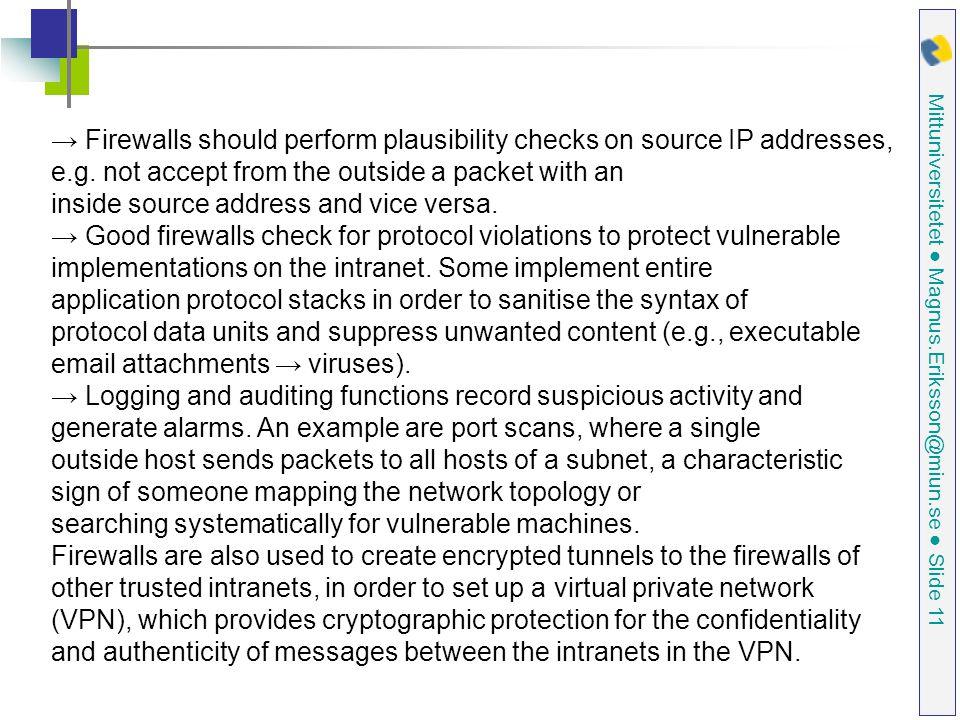 Mittuniversitetet ● Magnus.Eriksson@miun.se ● Slide 11 → Firewalls should perform plausibility checks on source IP addresses, e.g.