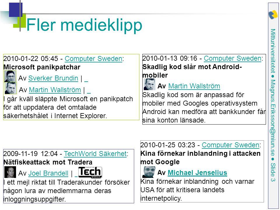 Mittuniversitetet ● Magnus.Eriksson@miun.se ● Slide 4 Aktuella platsannonser Erfaren projektledare inom IT-säkerhet sökes till Bitsec, rekrytering, Stockholm.