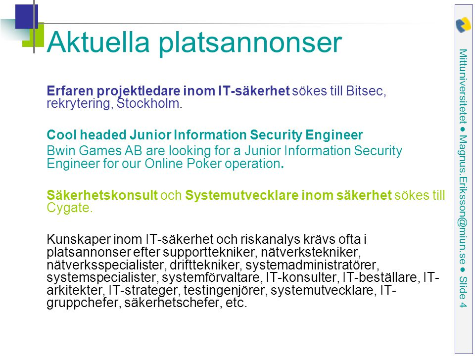 Mittuniversitetet ● Magnus.Eriksson@miun.se ● Slide 35 Network Address Translation (NAT)-proxy 172.16.5.255 Router + NAT server Router Private IP: 10.2.1.1 Public IP: 193.10.250.187 MAC addr: 31BE4A19273A 10.2.1.2 193.10.250.187 A0C11222F53B 130.16.4.2 70DD35530178 Host D Private IP: 10.14.5.1 Public IP: 193.10.250.187 MAC addr: 0013020764AE Host A 10.2.1.3 001B55301781 130.16.4.3 BB26165274D3 IP: 130.16.4.1 MAC: 015100212983 Privat IP: 10.14.5.2 MAC: 02CB239B Host CHost B Syfte med NAT: Flera kan dela på samma publika IP-adress.
