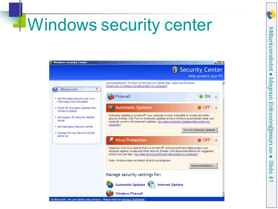 Mittuniversitetet ● Magnus.Eriksson@miun.se ● Slide 41 Windows security center