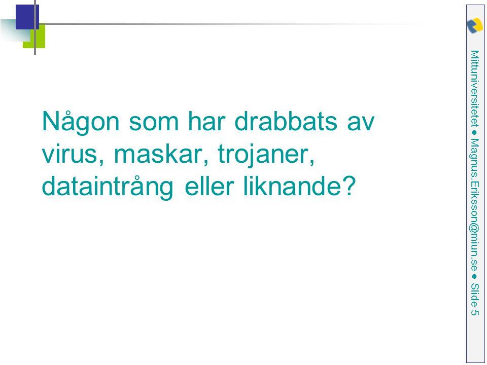 Mittuniversitetet ● Magnus.Eriksson@miun.se ● Slide 6 Kursuppläggning