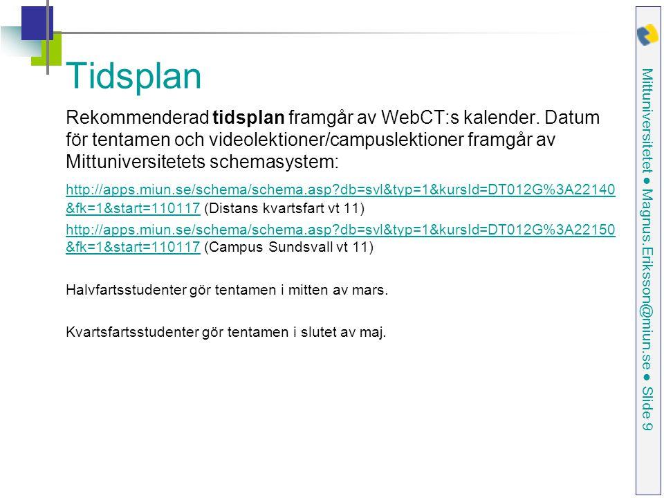 Mittuniversitetet ● Magnus.Eriksson@miun.se ● Slide 30 E-legitimation för allmänheten Kod för underskrift E-legitimation på fil E-legitimation på kort E-legitimation på mobil Svenska exempel: Bank-ID Nordeas e-leg Telia e-leg