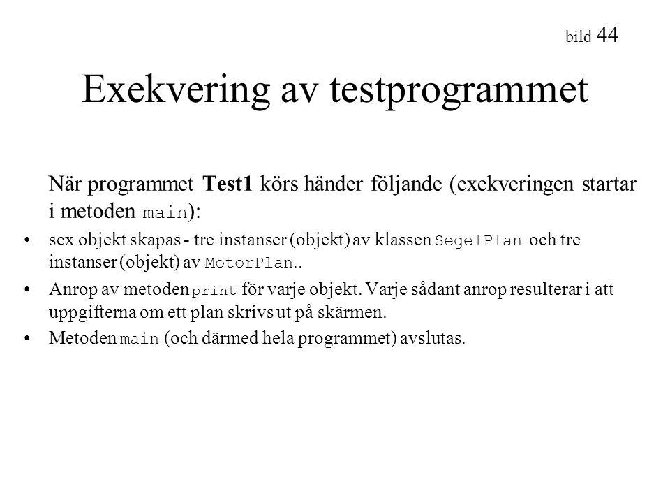 bild 44 Exekvering av testprogrammet När programmet Test1 körs händer följande (exekveringen startar i metoden main ): sex objekt skapas - tre instans