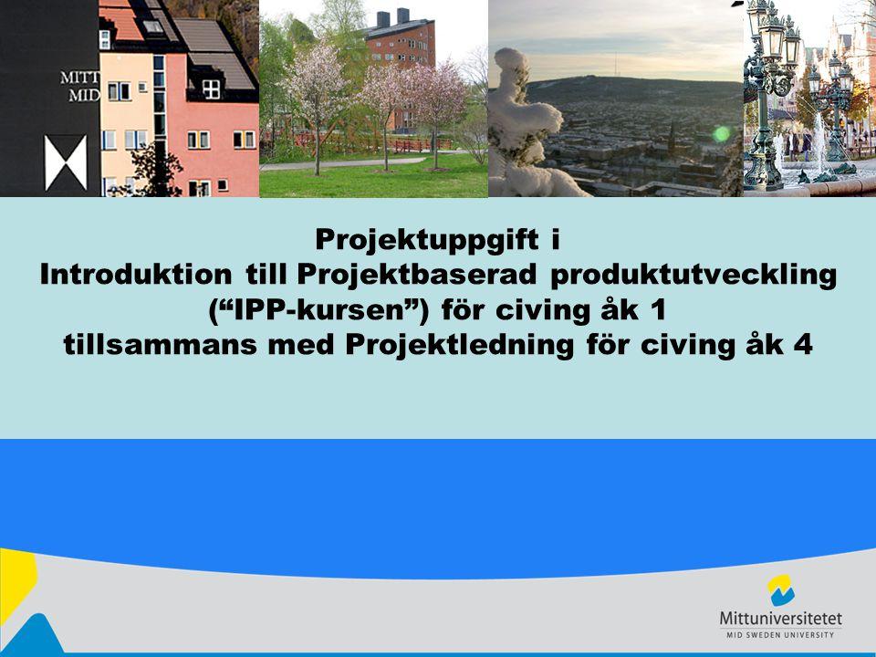 Projektuppgift i Introduktion till Projektbaserad produktutveckling ( IPP-kursen ) för civing åk 1 tillsammans med Projektledning för civing åk 4