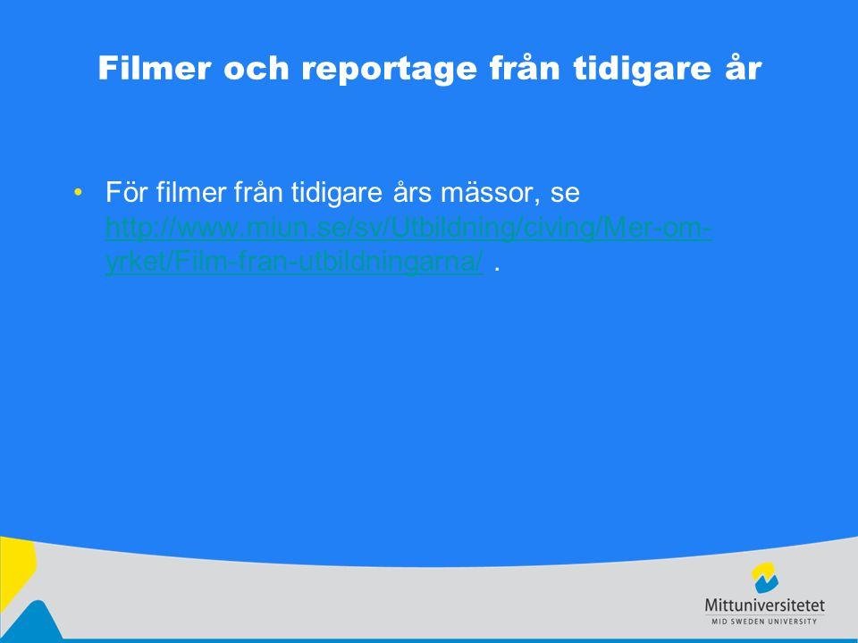 Filmer och reportage från tidigare år För filmer från tidigare års mässor, se http://www.miun.se/sv/Utbildning/civing/Mer-om- yrket/Film-fran-utbildni
