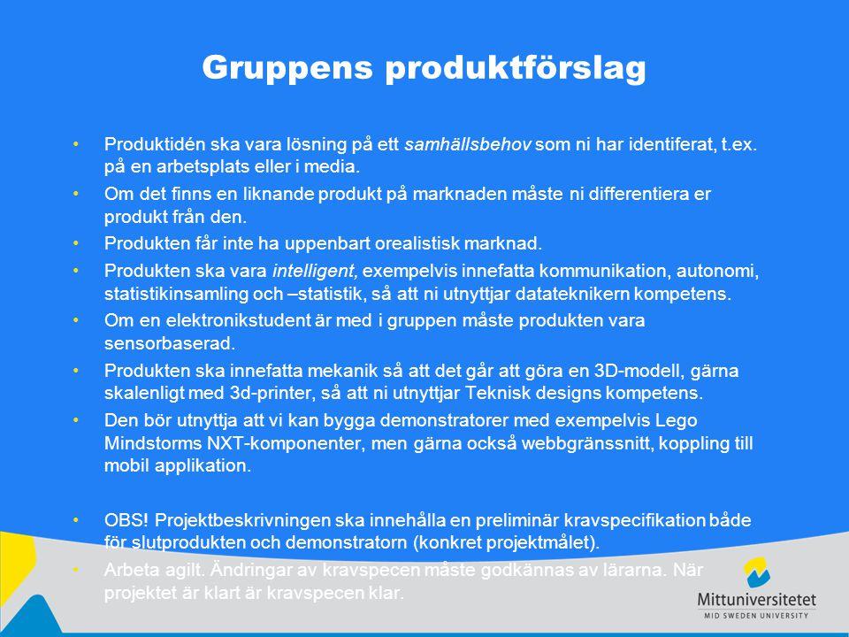 Gruppens produktförslag Produktidén ska vara lösning på ett samhällsbehov som ni har identiferat, t.ex. på en arbetsplats eller i media. Om det finns