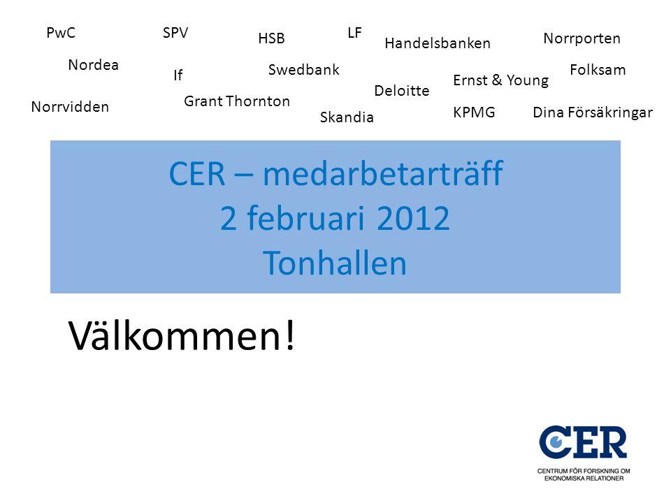 CER – medarbetarträff 2 februari 2012 Tonhallen Välkommen.