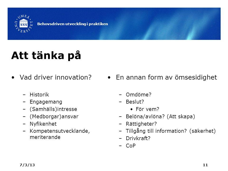 Att tänka på Vad driver innovation.
