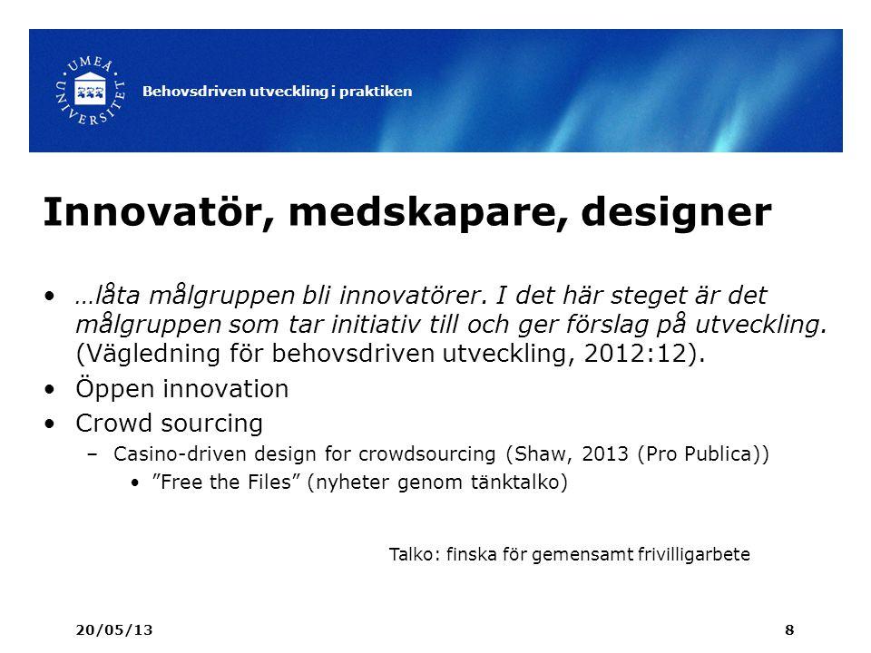 Innovatör, medskapare, designer …låta målgruppen bli innovatörer. I det här steget är det målgruppen som tar initiativ till och ger förslag på utveckl
