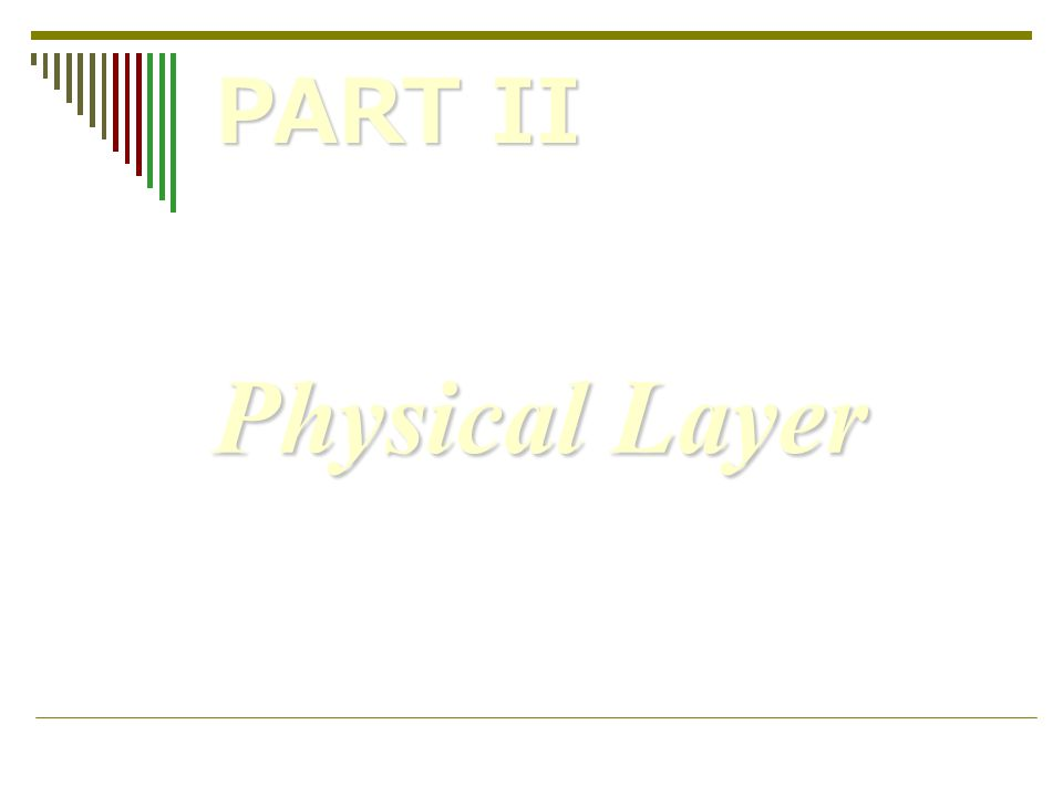 Physical Layer PART II
