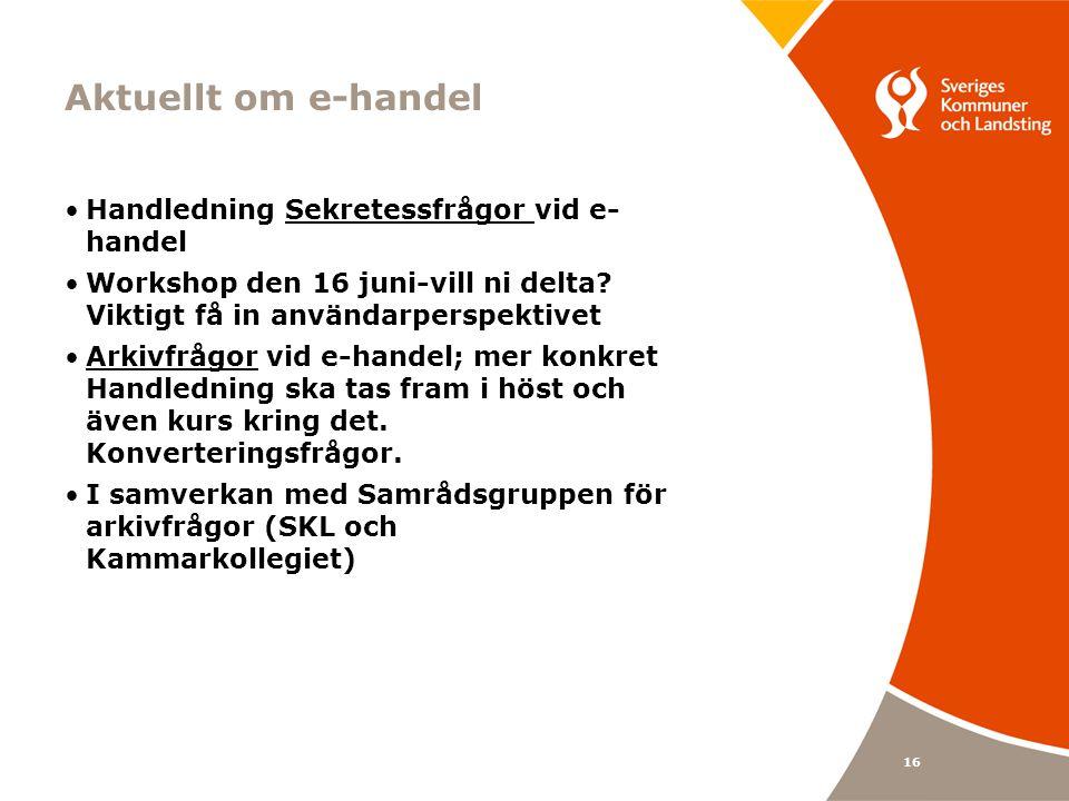 16 Aktuellt om e-handel Handledning Sekretessfrågor vid e- handel Workshop den 16 juni-vill ni delta.