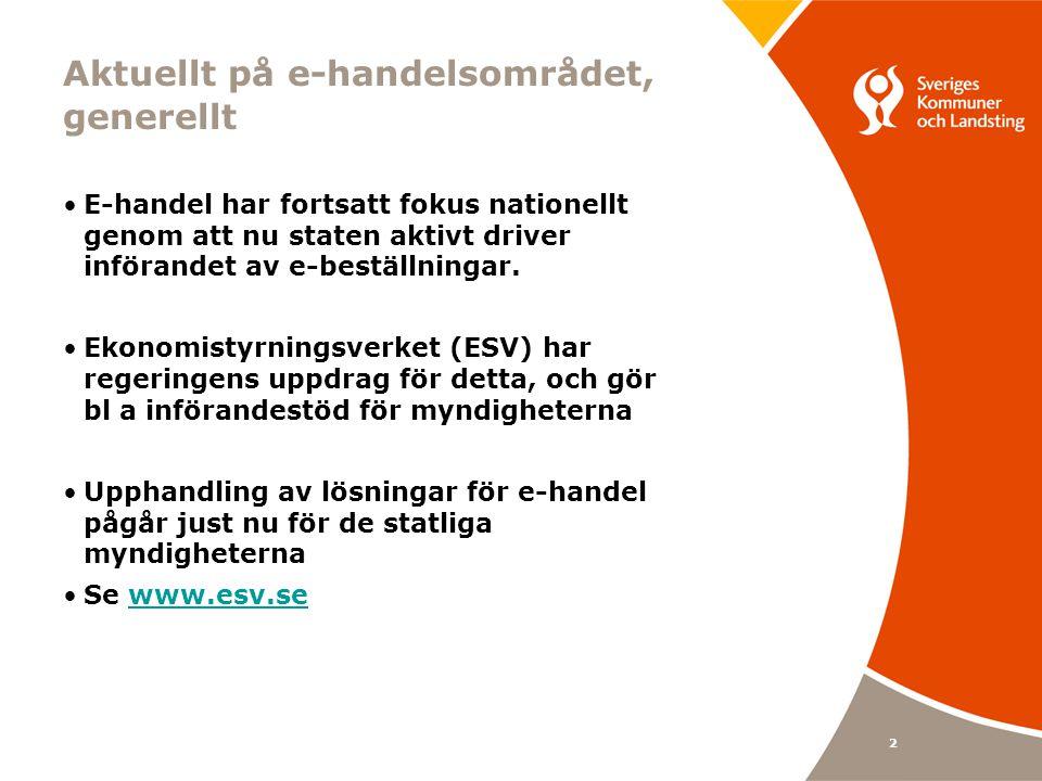 13 Aktuellt inom SFTI Flexibilitet vid e-handel.