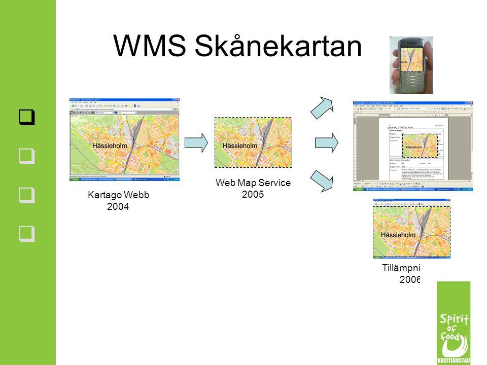 Web Map Service 2005 Kartago Webb 2004 Tillämpningar 2006 WMS Skånekartan        