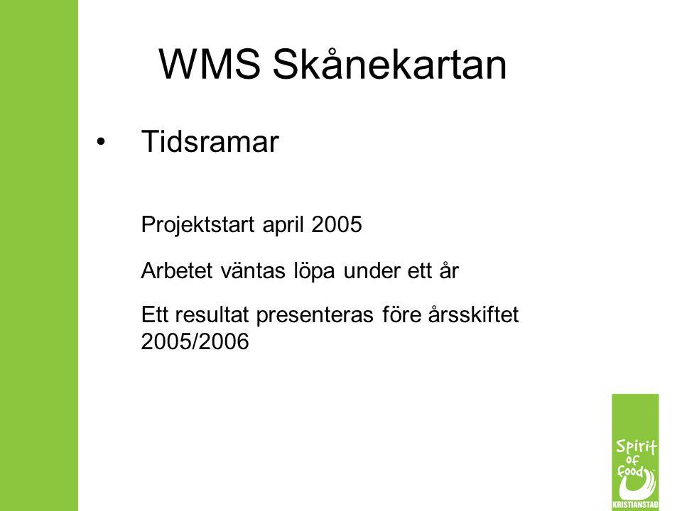WMS Skånekartan Tidsramar Projektstart april 2005 Arbetet väntas löpa under ett år Ett resultat presenteras före årsskiftet 2005/2006