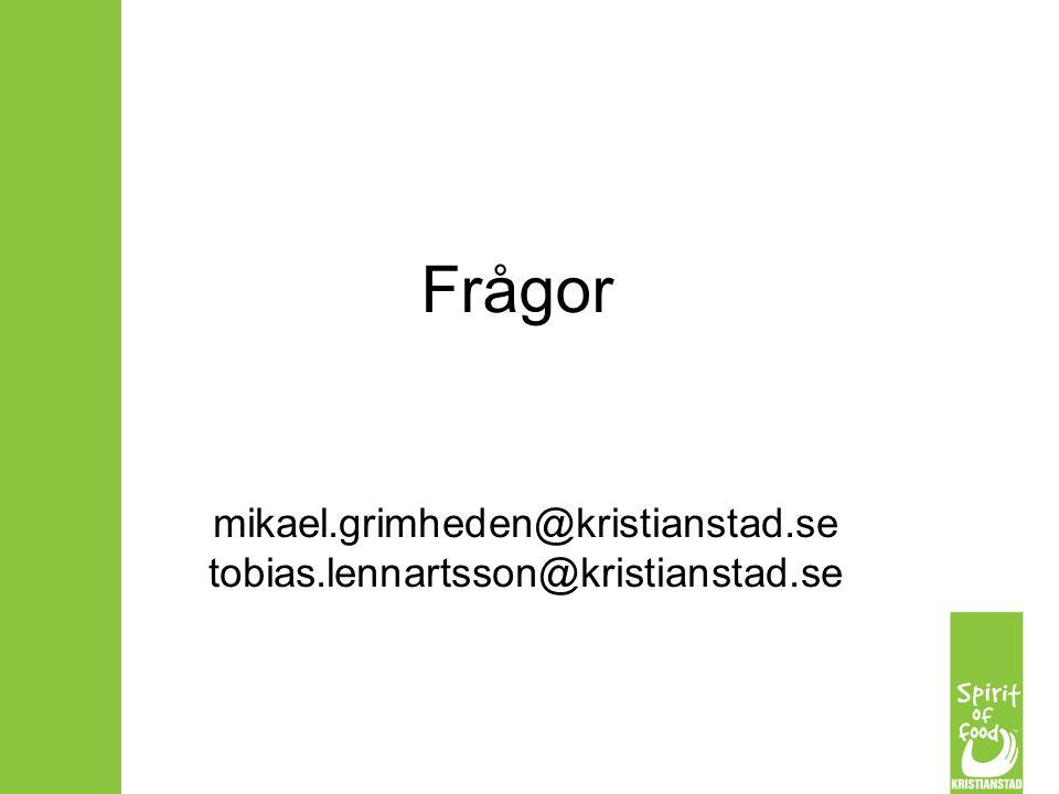 Frågor mikael.grimheden@kristianstad.se tobias.lennartsson@kristianstad.se