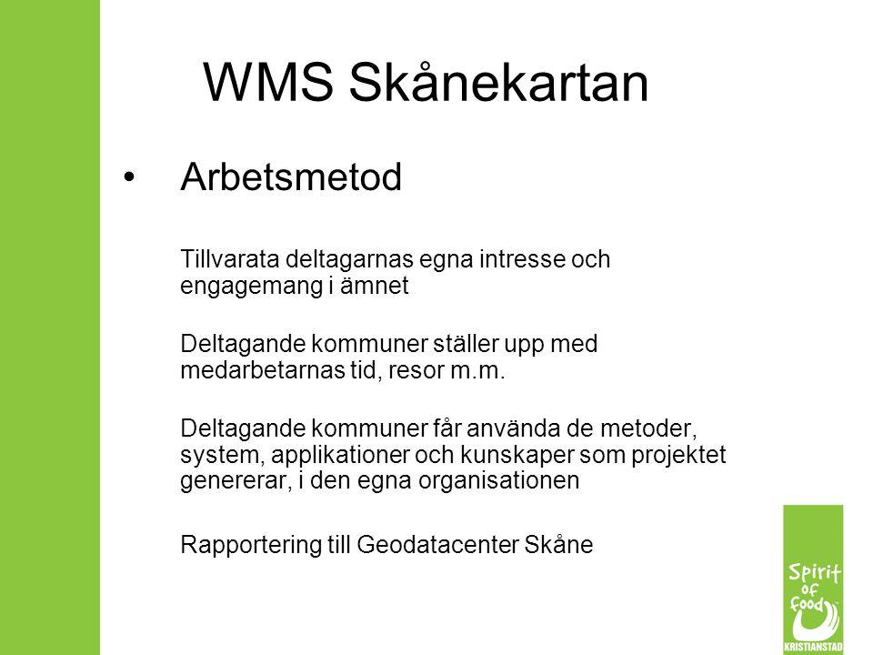 WMS Skånekartan Arbetsmetod Tillvarata deltagarnas egna intresse och engagemang i ämnet Deltagande kommuner ställer upp med medarbetarnas tid, resor m