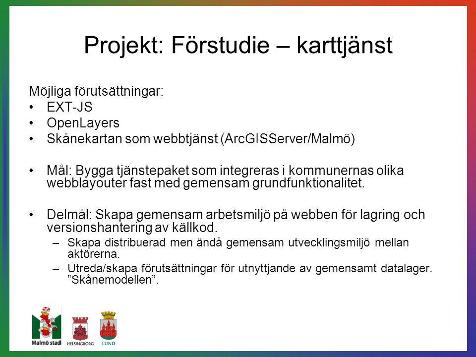 Projekt: Förstudie – karttjänst Möjliga förutsättningar: EXT-JS OpenLayers Skånekartan som webbtjänst (ArcGISServer/Malmö) Mål: Bygga tjänstepaket som