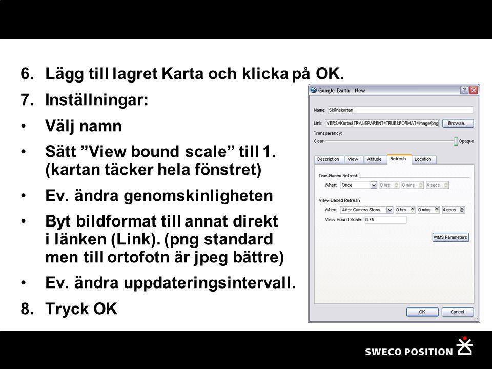 """6.Lägg till lagret Karta och klicka på OK. 7.Inställningar: Välj namn Sätt """"View bound scale"""" till 1. (kartan täcker hela fönstret) Ev. ändra genomski"""