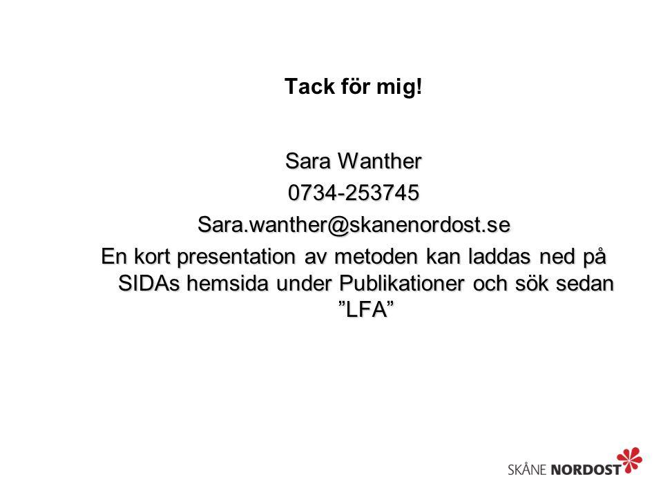 Tack för mig! Sara Wanther 0734-253745Sara.wanther@skanenordost.se En kort presentation av metoden kan laddas ned på SIDAs hemsida under Publikationer