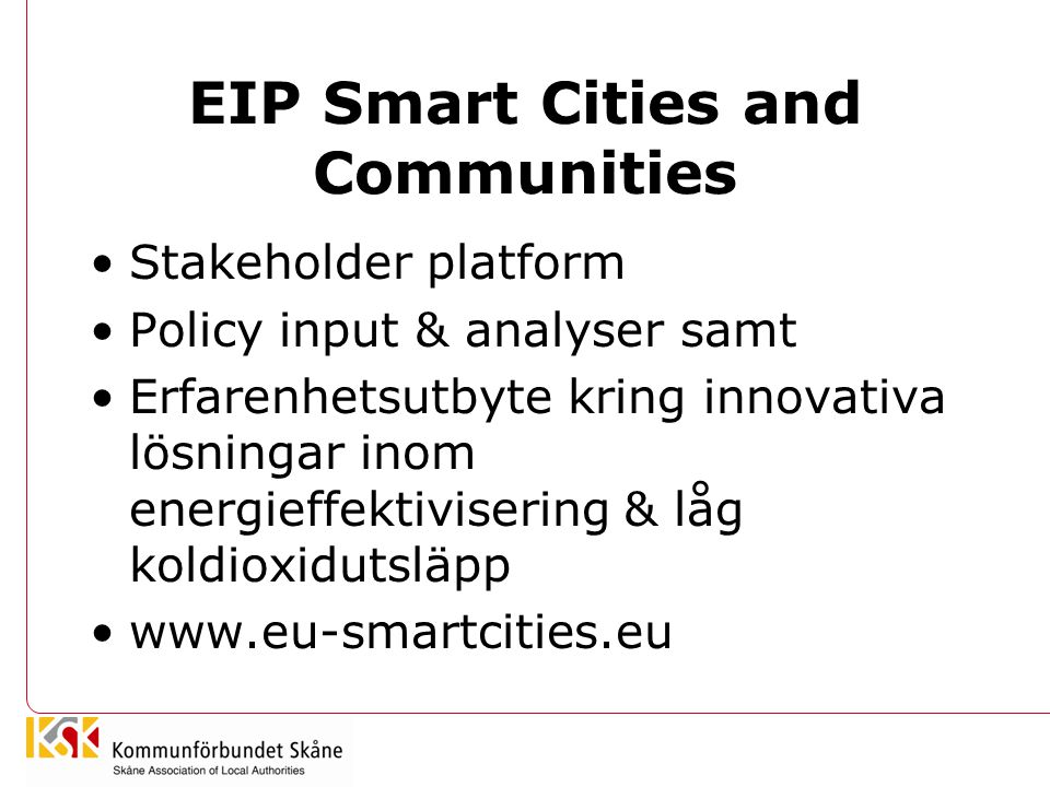 EIP Smart Cities and Communities Stakeholder platform Policy input & analyser samt Erfarenhetsutbyte kring innovativa lösningar inom energieffektivise