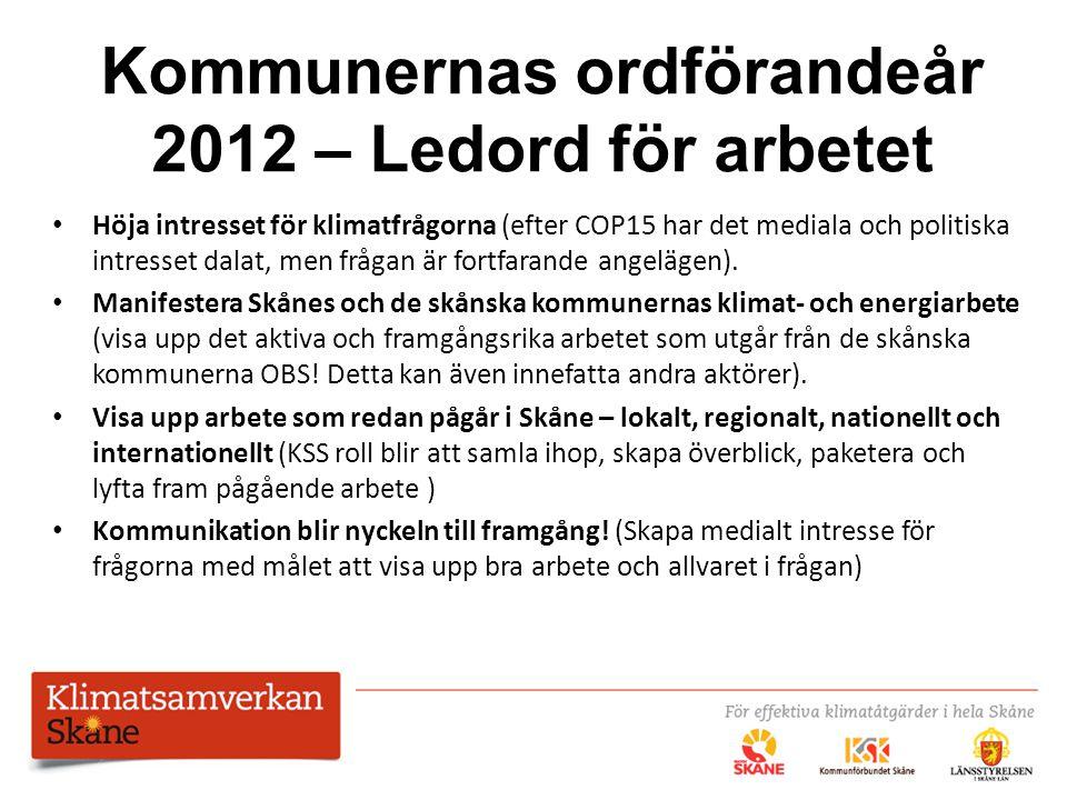 Kommunernas ordförandeår 2012 – Ledord för arbetet Höja intresset för klimatfrågorna (efter COP15 har det mediala och politiska intresset dalat, men f