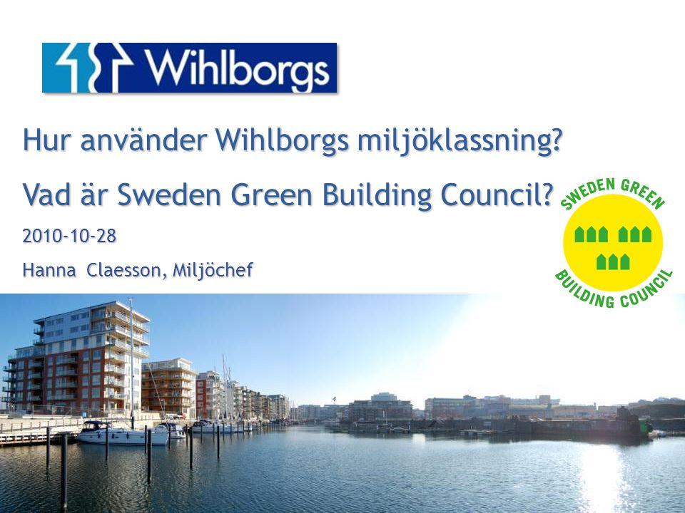Hur använder Wihlborgs miljöklassning. Vad är Sweden Green Building Council.