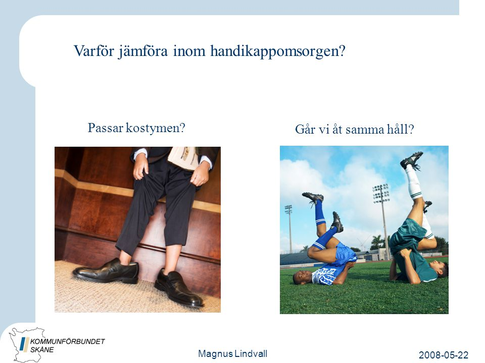 2008-05-22 Magnus Lindvall Varför jämföra inom handikappomsorgen.