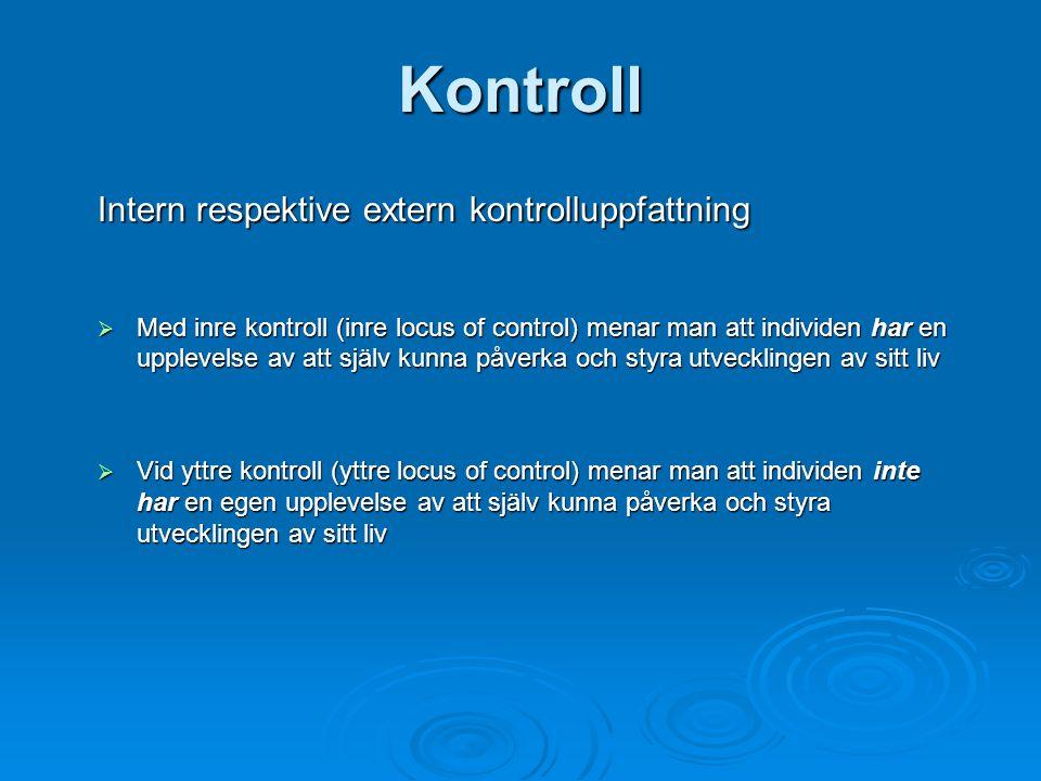 Kontroll Intern respektive extern kontrolluppfattning  Med inre kontroll (inre locus of control) menar man att individen har en upplevelse av att sjä