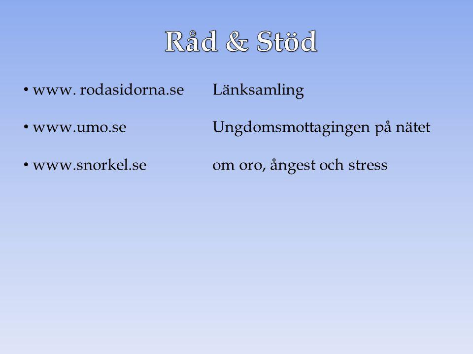 www. rodasidorna.seLänksamling www.umo.se Ungdomsmottagingen på nätet www.snorkel.seom oro, ångest och stress