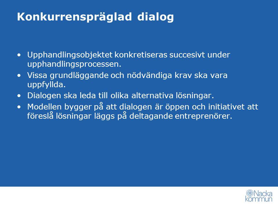 Konkurrenspräglad dialog Tilldelningsgrund vid konkurrenspräglad dialog är att det ekonomiskt mest fördelaktiga anbudet skall antagas.